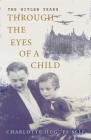 The Hitler Years Through the Eyes of a Child Cover Image