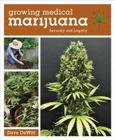 Growing Medical Marijuana: Securely and Legally Cover Image