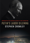 Putin's Labor Dilemma: Russian Politics Between Stability and Stagnation Cover Image
