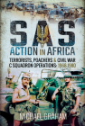SAS Action in Africa: Terrorists, Poachers and Civil War C Squadron Operations: 1968-1980 Cover Image