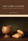 The Lord's Supper: Doctrines, Encouragements, and Duties Cover Image