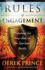 Rules of Engagement: Preparing for Your Role in the Spiritual Battle Cover Image