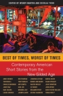 Best of Times, Worst of Times: Contemporary American Short Stories from the New Gilded Age Cover Image