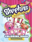 Shopkins Coloring Book: 50+ Coloring Pages for Kids and Adults Amazing Drawings, GREAT Gift for Any Kid with HIGH QUALITY IMAGES and GIANT PAG Cover Image