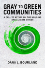 Gray to Green Communities: A Call to Action on the Housing and Climate Crises Cover Image