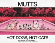 Hot Dogs, Hot Cats: A MUTTS Treasury Cover Image