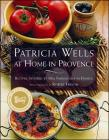 Patricia Wells at Home in Provence: Patricia Wells at Home in Provence Cover Image