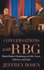 Conversations with Rbg: Ruth Bader Ginsburg on Life, Love, Liberty, and Law Cover Image