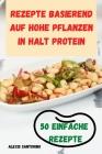 Rezepte Basierend Auf Hohe Pflanzen in Halt Protein 50 Einfache Rezepte Cover Image