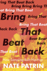 Bring That Beat Back: How Sampling Built Hip-Hop Cover Image