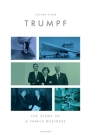 Trumpf: The Story of a Family Business Cover Image
