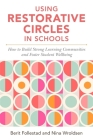 Using Restorative Circles in Schools: How to Build Strong Learning Communities and Foster Student Wellbeing Cover Image
