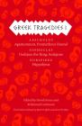 Greek Tragedies 1: Aeschylus: Agamemnon, Prometheus Bound; Sophocles: Oedipus the King, Antigone; Euripides: Hippolytus Cover Image
