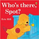 Who's There, Spot? Cover Image