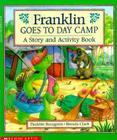 Franklin Goes to Day Camp: A Story and Activity Book Cover Image