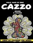 Mille Modi Di Dire Cazzo: Libro da colorare per adulti Cover Image