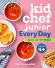 Kid Chef Junior Every Day: My First Easy Kids' Cookbook Cover Image