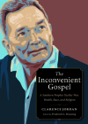 The Inconvenient Gospel: A Southern Prophet Tackles War, Wealth, Race, and Religion (Plough Spiritual Guides: Backpack Classics) Cover Image