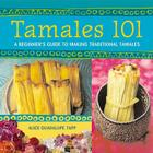 Tamales 101: A Beginner's Guide to Making Traditional Tamales Cover Image