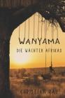 Wanyama: Die Wächter Afrikas Cover Image