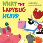 What the Ladybug Heard Cover Image
