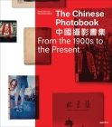 The Chinese Photobook: From the 1900s to the Present Cover Image