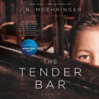 The Tender Bar: A Memoir Cover Image
