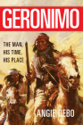 Geronimo, 142: The Man, His Time, His Place (Civilization of the American Indian #142) Cover Image