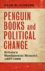 Penguin Books and political change: Britain's meritocratic moment, 1937-1988 Cover Image