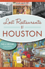 Lost Restaurants of Houston (American Palate) Cover Image