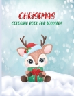 Christmas Coloring Book For Toddlers: Cute and Easy Christmas Holiday Coloring Pages for Kids Ages 1-4 Years old, Christmas Gift for Toddlers To Enjoy Cover Image