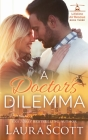 A Doctor's Dilemma: A Sweet Emotional Medical Romance Cover Image