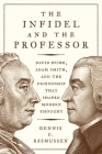 The Infidel and the Professor: David Hume, Adam Smith, and the Friendship That Shaped Modern Thought Cover Image