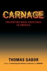 Carnage: Preventing Mass Shootings in America Cover Image
