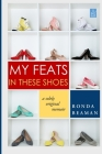 My Feats in These Shoes: A Solely Original Memoir Cover Image