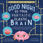 Good Night to Your Fantastic Elastic Brain Cover Image