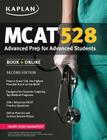 Kaplan MCAT 528: Advanced Prep for Advanced Students Cover Image