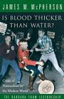 Is Blood Thicker Than Water?: Crises Of Nationalism In The Modern World Cover Image
