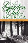 The Garden Club of America: 100 Years of a Growing Legacy Cover Image
