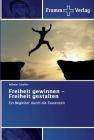 Freiheit gewinnen - Freiheit gestalten Cover Image