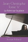 Jean-Christophe Tome V: La foire sur la place Cover Image