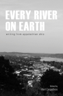 Every River on Earth: Writing from Appalachian Ohio Cover Image