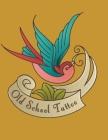 Tattoo Designs Sketchbook: Tattoo Flash - Old School Tattoo Designs Cover Image