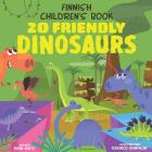 Finnish Children's Book: 20 Friendly Dinosaurs Cover Image