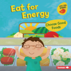 Eat for Energy: Choose Good Foods Cover Image