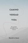 El Camino, la Verdad y la Vida: El Discipulado: El Sendero en la Gracia Cover Image