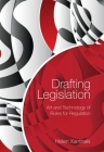 Drafting Legislation: Art and Technology of Rules for Regulation Cover Image