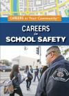 Careers in School Safety (Careers in Your Community) Cover Image