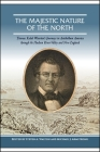 The Majestic Nature of the North: Thomas Kelah Wharton's Journeys in Antebellum America Through the Hudson River Valley and New England Cover Image