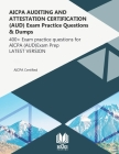 AICPA AUDITING AND ATTESTATION CERTIFICATION (AUD) Exam Practice Questions & Dumps: 400+ Exam practice questions for AICPA (AUD) Exam Prep LATEST VERS Cover Image